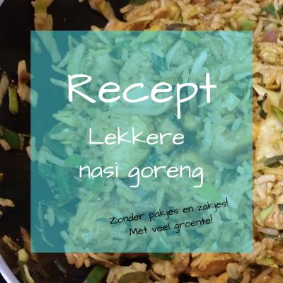 Recept nasi goreng zonder pakjes en zakjes
